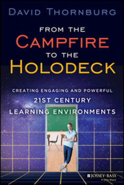Thornburg, David - From the Campfire to the Holodeck: Creating Engaging and Powerful 21st Century Learning Environments, ebook