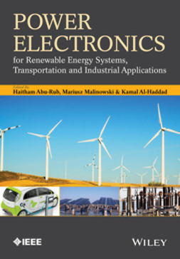 Abu-Rub, Haitham - Power Electronics for Renewable Energy Systems, Transportation and Industrial Applications, e-bok