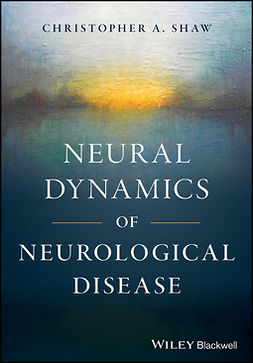 Shaw, Christopher A. - Neural Dynamics of Neurological Disease, e-bok