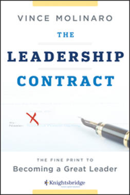 Molinaro, Vince - The Leadership Contract: The Fine Print to Becoming a Great Leader, e-bok