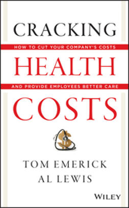 Emerick, Tom - Cracking Health Costs: How to Cut Your Company's Health Costs and Provide Employees Better Care, ebook