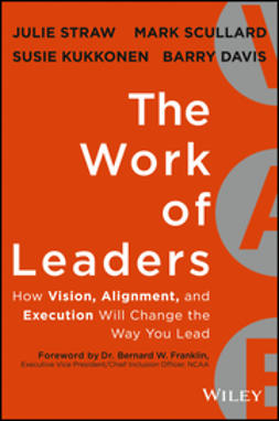 Straw, Julie - The Work of Leaders: How Vision, Alignment, and Execution Will Change the Way You Lead, ebook