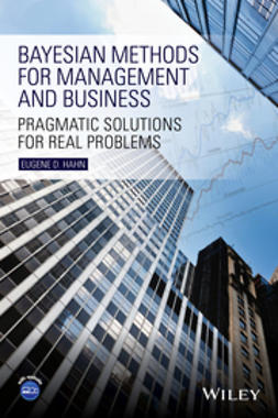 Hahn, Eugene D. - Bayesian Methods for Management and Business: Pragmatic Solutions for Real Problems, ebook