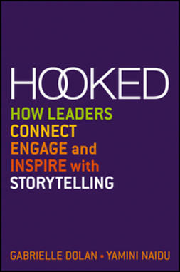 Dolan, Gabrielle - Hooked: How Leaders Connect, Engage and Inspire with Storytelling, ebook