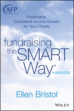Bristol, Ellen - Fundraising the SMART Way, + Website: Predictable, Consistent Income Growth for Your Charity, ebook
