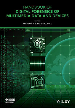 Ho, Anthony T. S. - Handbook of Digital Forensics of Multimedia Data and Devices, Enhanced E-Book, ebook