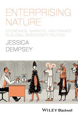 Dempsey, Jessica - Enterprising Nature: Economics, Markets, and Finance in Global Biodiversity Politics, ebook