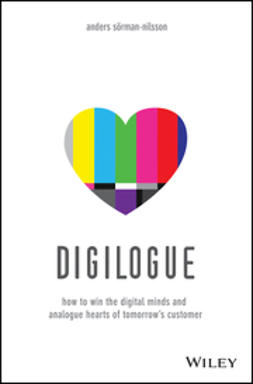 Sorman-Nilsson, Anders - Digilogue: How to Win the Digital Minds and Analogue Hearts of Tomorrow's Customer, ebook