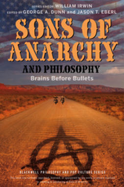 Dunn, George A. - Sons of Anarchy and Philosophy: Brains Before Bullets, ebook