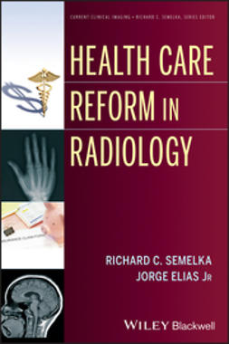 Semelka, Richard C. - Health Care Reform in Radiology, ebook