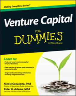 Adams, Peter K. - Venture Capital For Dummies, e-kirja