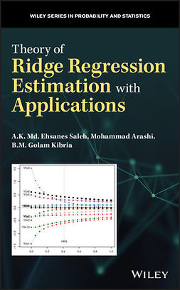 Arashi, Mohammad - Theory of Ridge Regression Estimation with Applications, e-bok