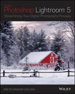 Sylvan, Rob - Lightroom 5: Streamlining Your Digital Photography Process, ebook
