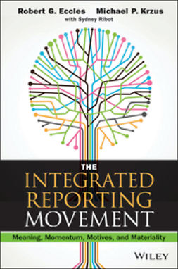 Eccles, Robert G. - The Integrated Reporting Movement: Meaning, Momentum, Motives, and Materiality, e-kirja