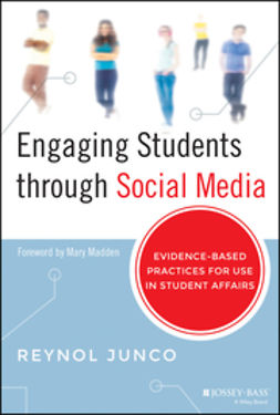 Junco, Reynol - Engaging Students through Social Media: Evidence-Based Practices for Use in Student Affairs, ebook