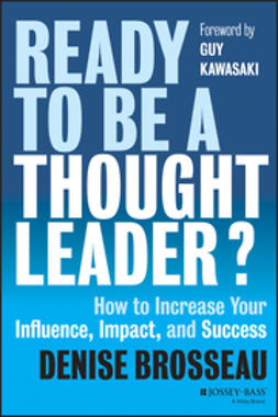 Brosseau, Denise - Ready to Be a Thought Leader?: How to Increase Your Influence, Impact, and Success, e-bok