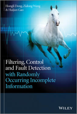 Dong, Hongli - Filtering, Control and Fault Detection with Randomly Occurring Incomplete Information, ebook