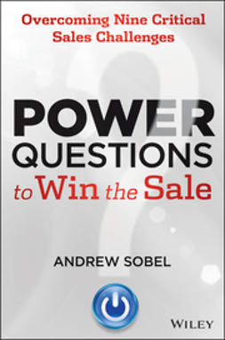 Sobel, Andrew - Power Questions to Win the Sale: Overcoming Nine Critical Sales Challenges, ebook