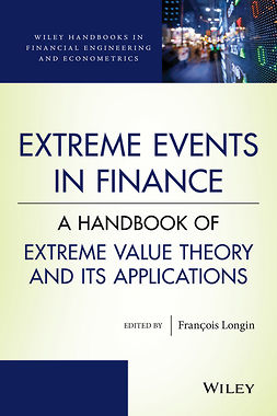 Longin, Francois - Extreme Events in Finance: A Handbook of Extreme Value Theory and its Applications, e-bok