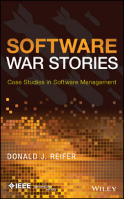 Reifer, Donald J. - Software War Stories: Case Studies in Software Management, ebook