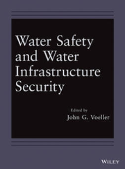 Voeller, John G. - Water Safety and Water Infrastructure Security, e-bok