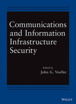 Voeller, John G. - Communications and Information Infrastructure Security, e-bok