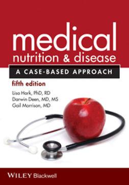 Deen, Darwin - Medical Nutrition and Disease: A Case-Based Approach, e-bok