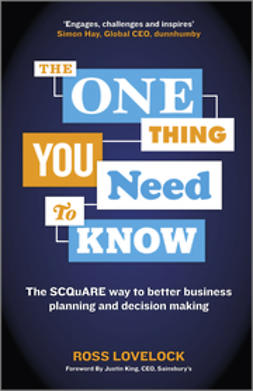 Lovelock, Ross - The One Thing You Need to Know: The SCQuARE way to better business planning and decision making, ebook