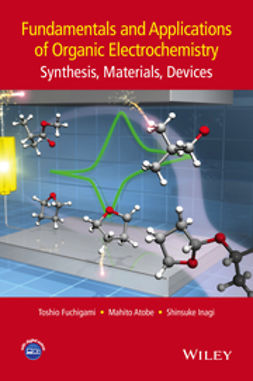 Atobe, Mahito - Fundamentals and Applications of Organic Electrochemistry: Synthesis, Materials, Devices, ebook