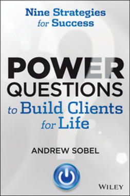 Sobel, Andrew - Power Questions to Build Clients for Life: Nine Strategies for Success, ebook