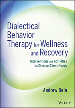 Bein, Andrew - Dialectical Behavior Therapy for Wellness and Recovery: Interventions and Activities for Diverse Client Needs, e-kirja
