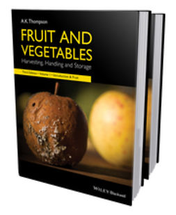 Thompson, Keith - Fruit and Vegetables: Harvesting, Handling and Storage, ebook