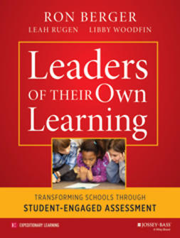 Berger, Ron - Leaders of Their Own Learning: Transforming Schools Through Student-Engaged Assessment, ebook