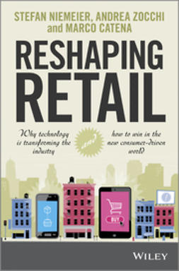 Niemeier, Stefan - Reshaping Retail: Why Technology is Transforming the Industry and How to Win in the New Consumer Driven World, ebook