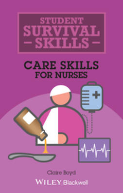 Boyd, Claire - Student Survival Skills: Care Skills for Nurses, ebook