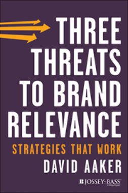 Aaker, David A. - Three Threats to Brand Relevance: Strategies That Work, ebook