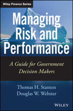 Stanton, Thomas - Managing Risk and Performance: A Guide for Government Decision Makers, e-bok