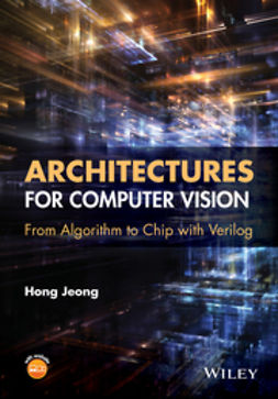 Jeong, Hong - Architectures for Computer Vision: From Algorithm to Chip with Verilog, e-bok
