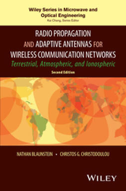 Blaunstein, Nathan - Radio Propagation and Adaptive Antennas for Wireless Communication Networks: Terrestrial, Atmospheric, and Ionospheric, ebook