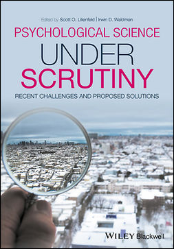 Lilienfeld, Scott O. - Psychological Science Under Scrutiny: Recent Challenges and Proposed Solutions, ebook