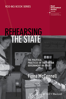 McConnell, Fiona - Rehearsing the State: The Political Practices of the Tibetan Government-in-Exile, e-bok
