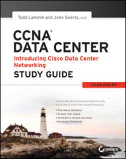 Lammle, Todd - CCNA Data Center - Introducing Cisco Data Center Networking Study Guide: Exam 640-911, e-bok