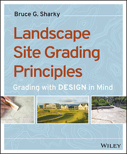 Sharky, Bruce G. - Landscape Site Grading Principles: Grading with Design in Mind, ebook