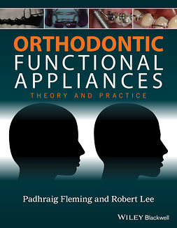 Fleming, Padhraig S. - Orthodontic Functional Appliances: Theory and Practice, e-kirja