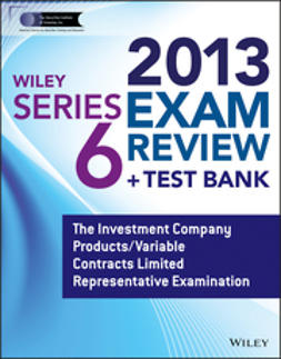 - Wiley Series 6 Exam Review 2013 + Test Bank: The Investment Company Products/Variable Contracts Limited Representative Examination, ebook