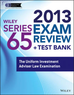 - Wiley Series 65 Exam Review 2013 + Test Bank: The Uniform Investment Adviser Law Examination, ebook
