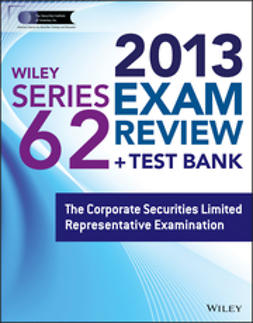 - Wiley Series 62 Exam Review 2013 + Test Bank: The Corporate Securities Limited Representative Examination, e-bok