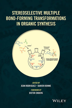 Bonne, Damien - Stereoselective Multiple Bond-Forming Transformations in Organic Synthesis, e-kirja