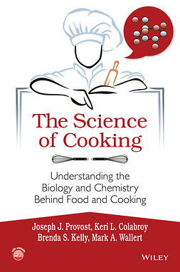 Colabroy, Keri L. - The Science of Cooking: Understanding the Biology and Chemistry Behind Food and Cooking, ebook
