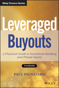Pignataro, Paul - Leveraged Buyouts + Website: A Practical Guide to Investment Banking and Private Equity, e-kirja
